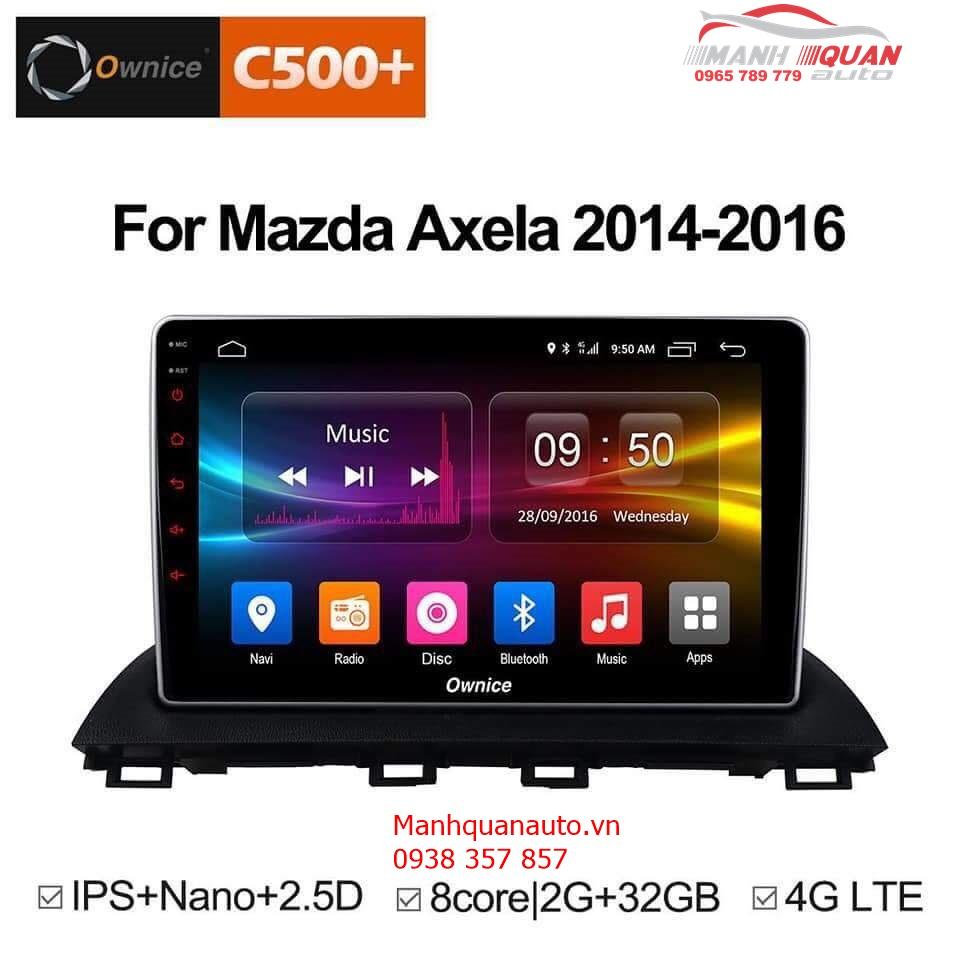 Màn Hình Android Ownice c500+ Cao Cấp Cho Xe Mazda 3 | 0965789779