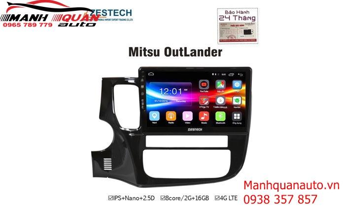 Nhà Phân Phối Và Lắp Đặt Màn Hình Android Zestech Cho Mitsubishi Outldander